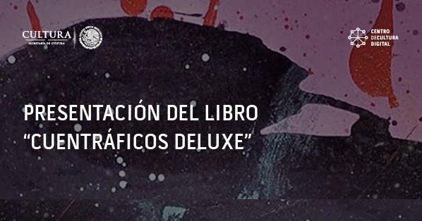 """Presentación del libro """"Cuentráficos Deluxe"""" en CCD"""